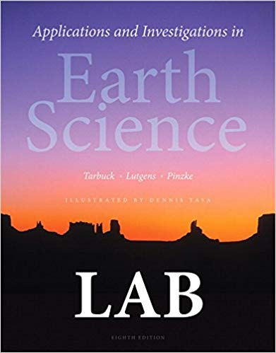 Applications and Investigations in Earth Science 8th Edition, ISBN-13: 978-0321934529