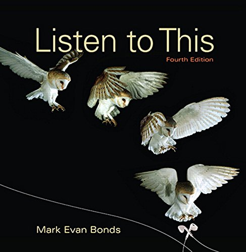 Listen to This 4th Edition by Mark Evan Bonds, ISBN-13: 978-0134419510