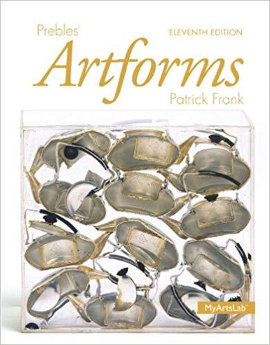 Prebles' Artforms 11th Edition By Duane Preble, ISBN-13: 978-0205968114