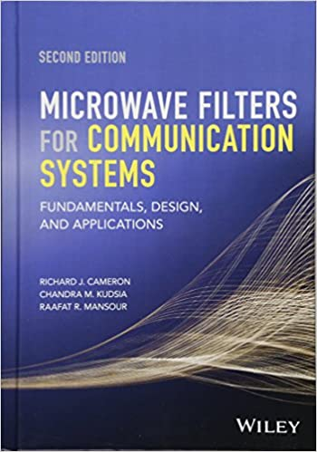 Microwave Filters for Communication Systems 2nd Edition, ISBN-13: 978-1118274347