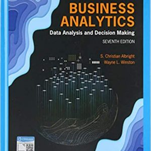 Business Analytics Data Analysis & Decision Making 7th Edition