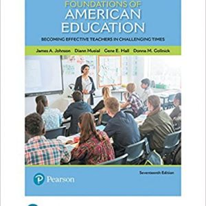 Foundations of American Education Becoming Effective Teachers in Challenging Times 17th Edition