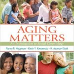 Aging Matters An Introduction to Social Gerontology by Nancy Hooyman