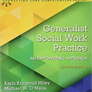 Generalist Social Work Practice An Empowering Approach 8th Edition