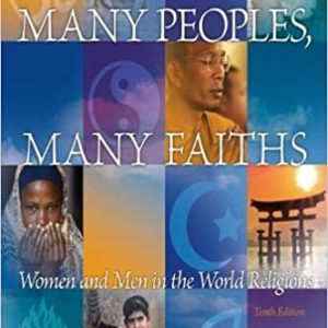 Many Peoples Many Faiths Women and Men in the World Religions 10th Edition
