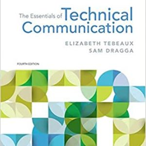 The Essentials of Technical Communication 4th Edition by Elizabeth Tebeaux