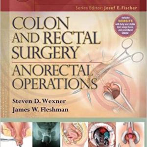 Colon and Rectal Surgery Anorectal Operations 1st Edition