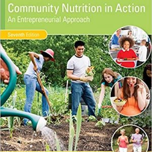 Community Nutrition in Action An Entrepreneurial Approach 7th Edition