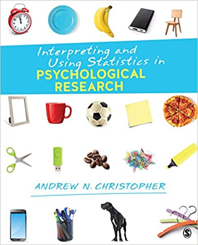 Interpreting and Using Statistics in Psychological Research, ISBN-13: 978-1506304168