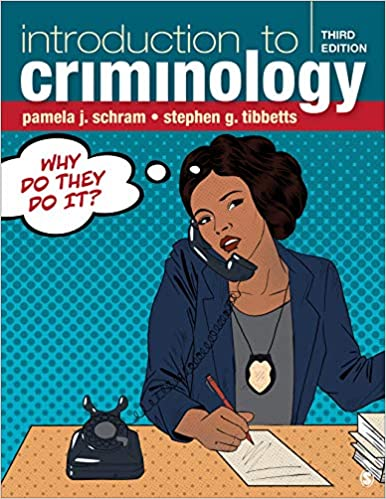 Introduction to Criminology: Why Do They Do It? 3rd Edition, ISBN-13: 978-1544375748