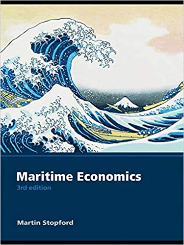 Maritime Economics 3rd Edition by Martin Stopford, ISBN-13: 978-0415275583