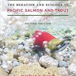 The Behavior and Ecology of Pacific Salmon and Trout 2nd Edition