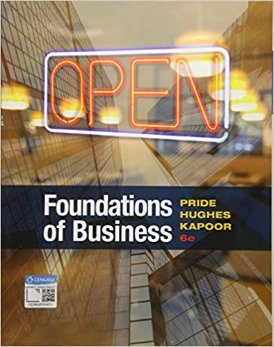 Foundations of Business 6th Edition by William M. Pride, ISBN-13: 978-1337386920