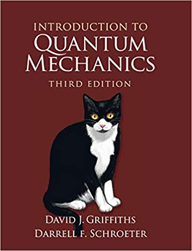 Introduction to Quantum Mechanics 3rd Edition, ISBN-13: 978-1107189638