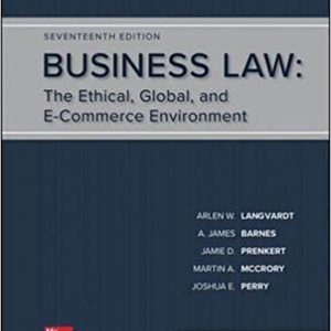 Business Law The Ethical Global And E-Commerce Environment 17th Edition
