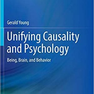 Unifying Causality and Psychology Being Brain and Behavior