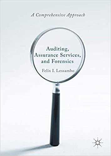 Auditing Assurance Services and Forensics A Comprehensive Approach