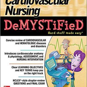 Cardiovascular Nursing Demystified 1st Edition by Jim Keogh