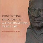 Conflicting Philosophies and International Trade Law Worldviews and the WTO