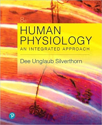 Human Physiology: An Integrated Approach 8th Edition, ISBN-13: 978-0134605197