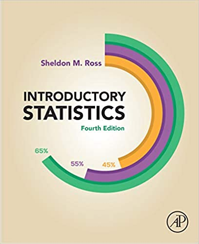 Introductory Statistics 4th Edition by Sheldon M. Ross, ISBN-13: 978-0128043172