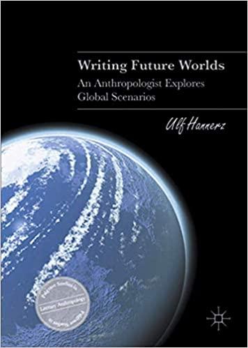 Writing Future Worlds An Anthropologist Explores Global Scenarios