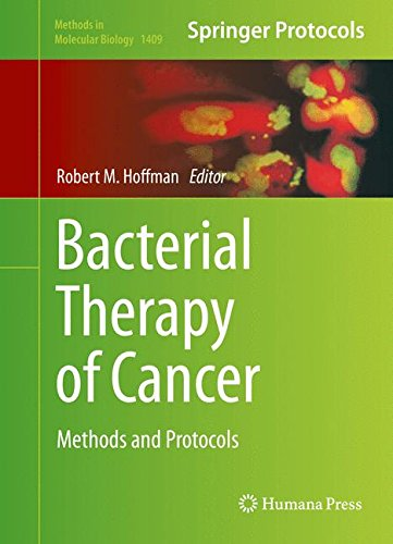 Bacterial Therapy of Cancer: Methods and Protocols by Robert M. Hoffman, ISBN-13: 978-1493935130