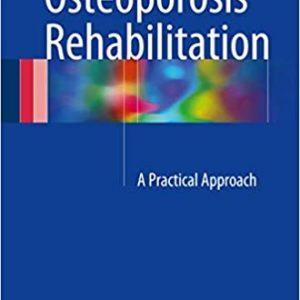 Osteoporosis Rehabilitation A Practical Approach
